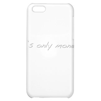 It s Only Money Case For iPhone 5C