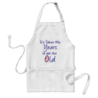 It's taken me years to get this old adult apron