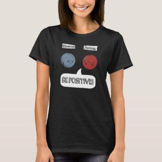 It sees positive! T-Shirt