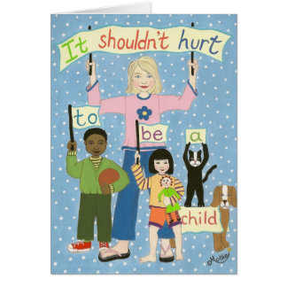 It Shouldn't Hurt To Be A Child Card
