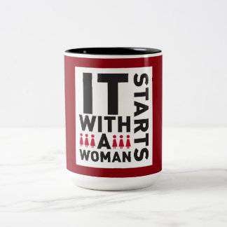 """It Starts With A Woman"" Coffee Mug"