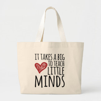 It takes a big heart to teach little minds. large tote bag