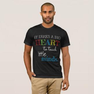 It Take's A Big Heart To Teach Little Minds Shirt