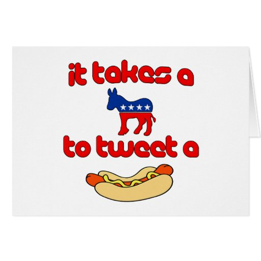 It Takes a Jackass (Democrat) To Tweet A Weiner Greeting Card