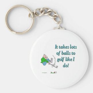 It takes a lot of balls to golf like I do Keychain