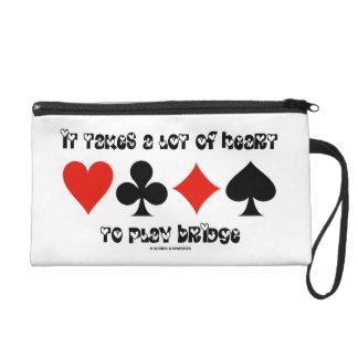 It Takes A Lot Of Heart To Play Bridge Wristlet