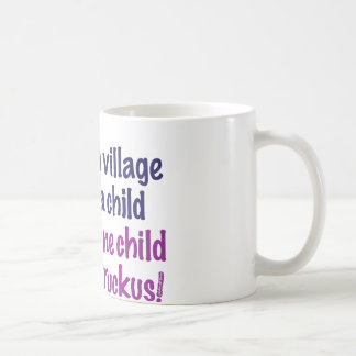 It takes a village… coffee mug