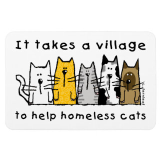 It Takes A Village To Help Homeless Cats Magnet
