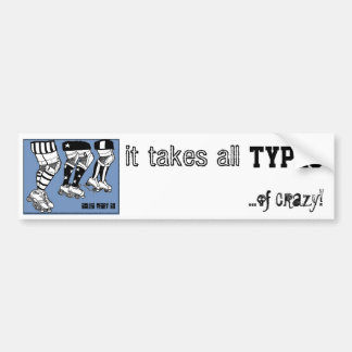 it takes all types bumper sticker