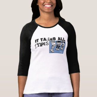 it takes all types T-Shirt