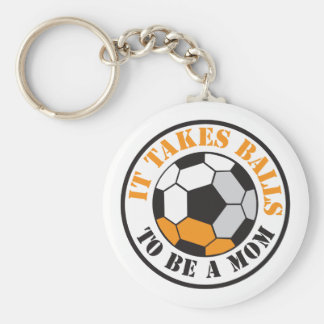 It takes BALLS to be a MOM (soccer football ball) Keychain