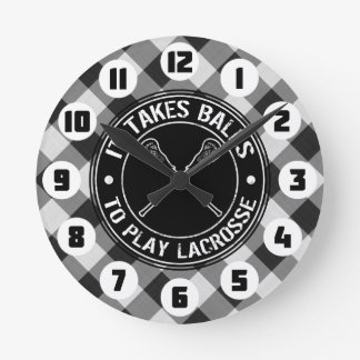 It Takes Balls To Play Lacrosse Round Clock