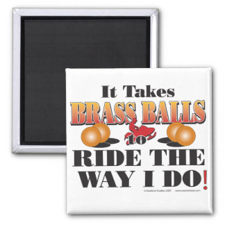 IT-TAKES-BRASS-BALLS SQUARE MAGNET