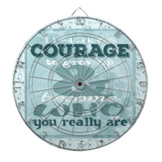 It Takes Courage to Grow up and Become Who You Rea Dartboard