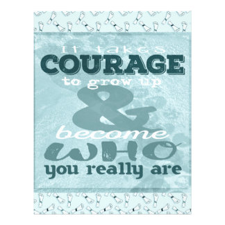 It Takes Courage to Grow up and Become Who You Rea Letterhead