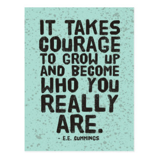 It takes courage to grow up... Motivation postcard
