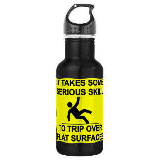 It Takes Serious Skill To Trip Over Flat Surfaces 18oz Water Bottle