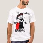 It Takes Two To Tango! T-Shirt