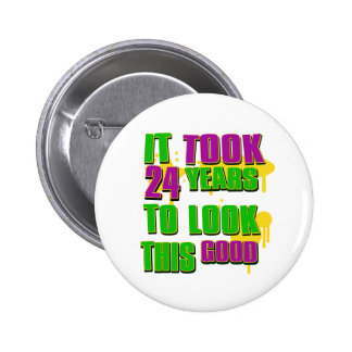 It took 24 years to look this good 2 inch round button