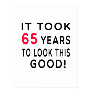 It Took 65 Years Birthday Designs Postcard