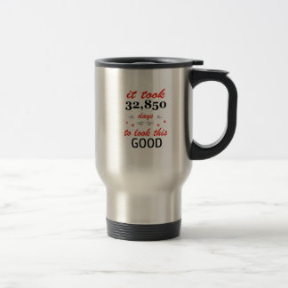It took 90 years to look this good travel mug