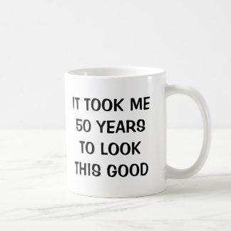 It took me 50 years to look this good Birthday mug