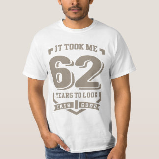 It Took Me 62 Years T-Shirt