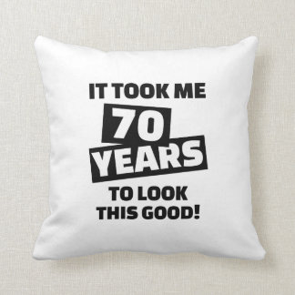 It took me 70 years to look this good throw pillow