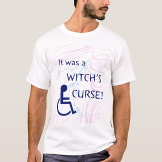 It Was A Witch's Curse T-Shirt
