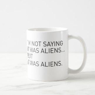 It was aliens coffee mug