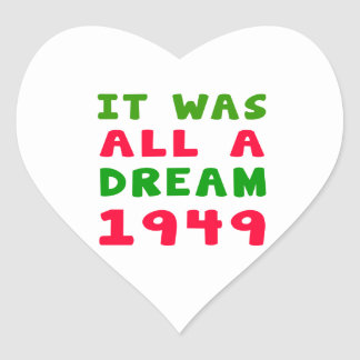 It was all a dream 1949 heart sticker