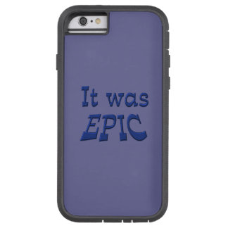 It Was Epic - Blue Background iPhone 6 Case