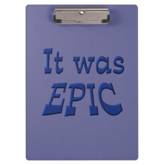 It Was Epic - Blue Background Clipboards