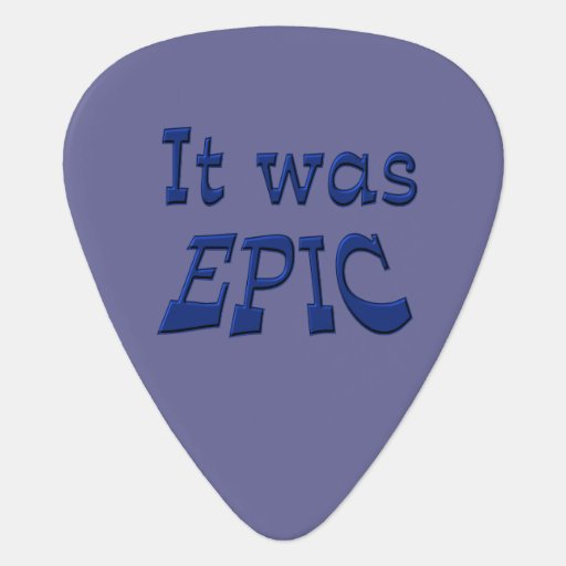 It Was Epic - Blue Background Guitar Pick