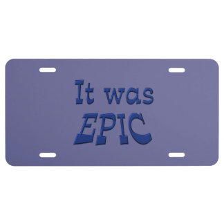 It Was Epic - Blue Background License Plate