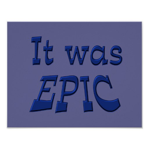 It Was Epic - Blue Background Posters