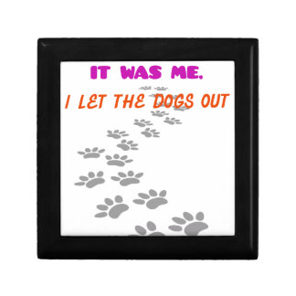 it was me I let the dogs out Gift Box