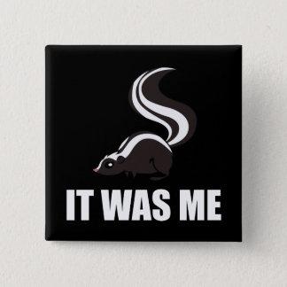 It Was Me Skunk 2 Inch Square Button
