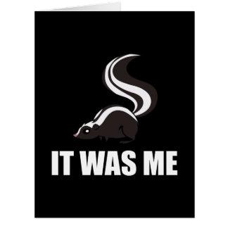 It Was Me Skunk Card