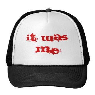 it was me, trucker hat