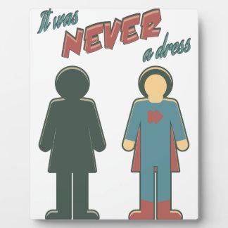 It Was Never A Dress - Wonder Super Girl Woman Plaque