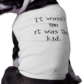 """It wasn't me it was the Kid"" Shirt"