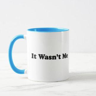 It Wasn't Me Mug