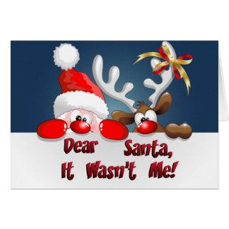 It wasn't Me Santa Card