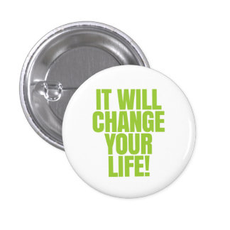 It will change your life - It Works! Global 1 Inch Round Button