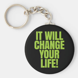 it Will Change Your Life - It Works! Global Keychain