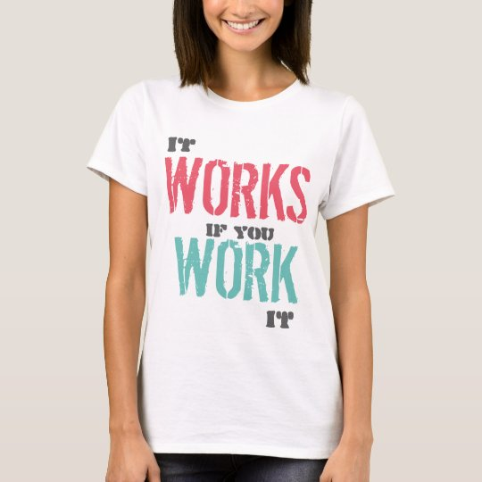 It Works If You Work It Recovery / Sobriety Tee