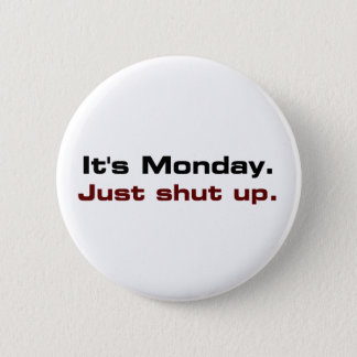 It would be best if you just shut up (2) 2 inch round button