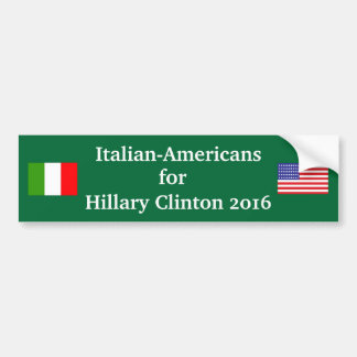 Italian Americans for Hillary Clinton 2016 Bumper Sticker