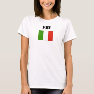 ITALIAN FLAG, FBI T-Shirt